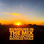 Rumours in the Mix (A Collection) de Nicholas Vitale
