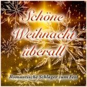 Schöne Weihnacht überall (Romantische Schlager zum Fest) von Various Artists
