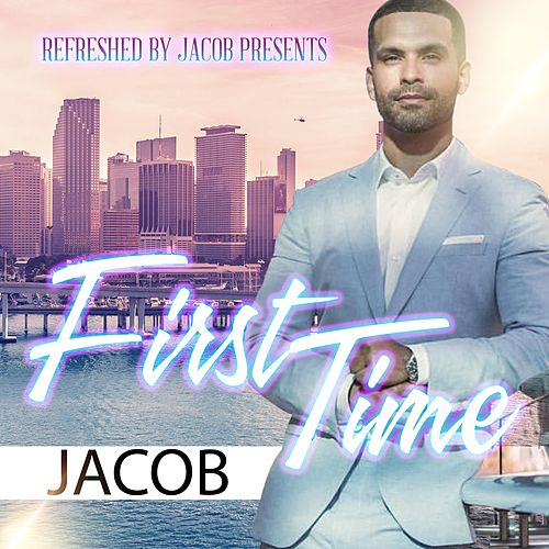 First Time by Jacob