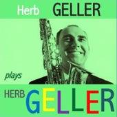 Herb Geller plays Herb Geller by Various Artists