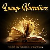 Lounge Narratives (Smooth & Silky Chillout Stories for Easy Listening) de Various Artists