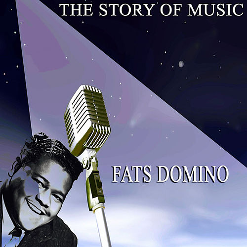 The Story of Music von Fats Domino