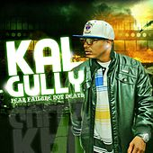 Fear Failure Not Death de Kal Gully