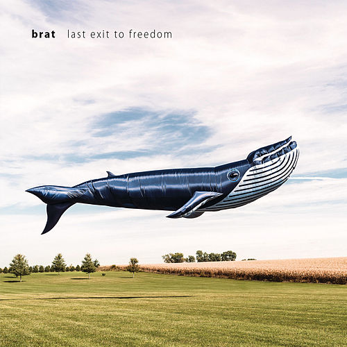 Last Exit to Freedom by Brat