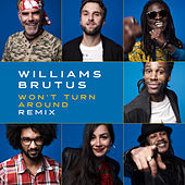 Won't Turn Around (Remix) by Williams Brutus