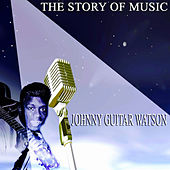 The Story of Music von Johnny 'Guitar' Watson
