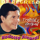 De Regreso - Tropical y Original de Rodolfo Aicardi