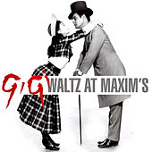 Gigi - Waltz At Maxim's de Various Artists