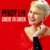 Cheek To Cheek von Peggy Lee