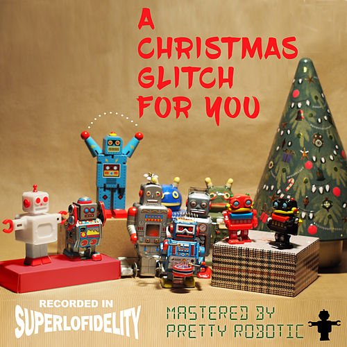 A Christmas Glitch for You von Pretty Robotic