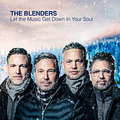 Let the Music Get Down in Your Soul by The Blenders