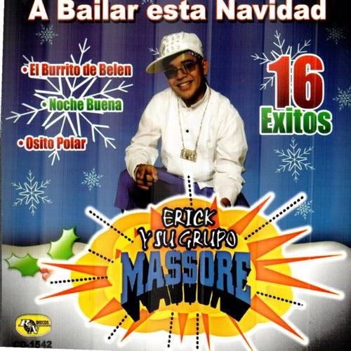 A Bailar Esta Navidad by Erick Y Su Grupo Massore