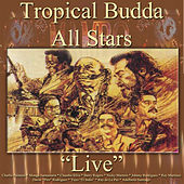 Tropical Budda All Stars Live by Tropical Budda All Stars