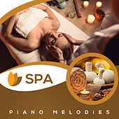 SPA Piano Melodies by Relaxing Spa Music