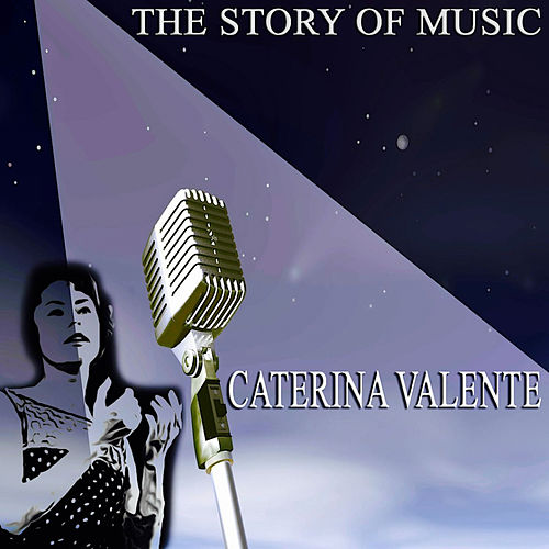 The Story of Music von Caterina Valente