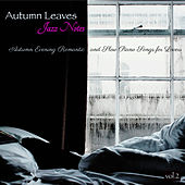 Autumn Leaves, Vol. 2 – Jazz Notes, Autumn Evening Romantic and Slow Piano Songs for Lovers de Easy Listening Piano