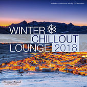 Winter Chillout Lounge 2018 - Smooth Lounge Sounds for the Cold Season von Various Artists