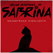 Chilling Adventures of Sabrina Soundtrack Highlights van Various Artists