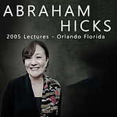 Abraham Hicks - 2005 Lectures - Orlando Florida by Esther Hicks