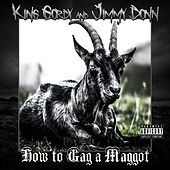 How to Gag a Maggot (Deluxe Edition) von King Gordy