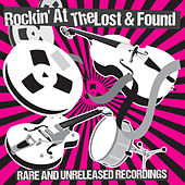 Rockin' at The Lost & Found - Rare & Unreleased Recordings von Various Artists