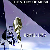 The Story of Music by Jerry Lee Lewis