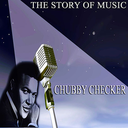 The Story of Music von Chubby Checker