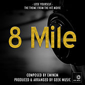 8 Mile - Lose Yourself - Main Theme by Geek Music
