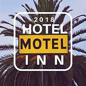 Hotel Motel Holiday Inn 2018 - Lounge Music, Smooth Jazz, Chillout Vibes for Deep Relaxation by Chillout Lounge Summertime Café