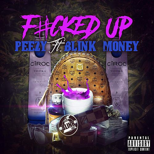 Fucked Up by Peezy