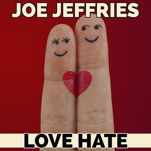 Love Hate by Joe Jeffries