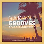 Garage Grooves - Best of Disco House de Various Artists