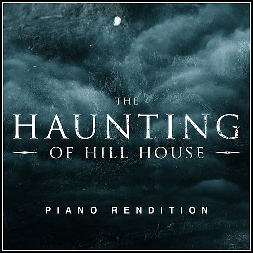 The Haunting of Hill House Theme (Piano Rendition) von The Blue Notes