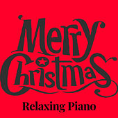 Merry Christmas Relaxing Piano by Francesco Digilio