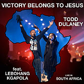 Victory Belongs to Jesus (Live in South Africa) by Todd Dulaney