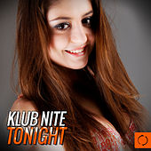 Klub Nite Tonight by Various Artists