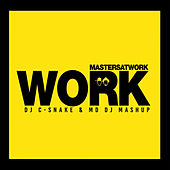 Work (C-Snake & MD Dj Mash Up) by Masters at Work
