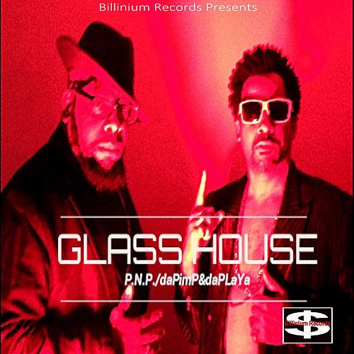 Glass House von P.N.P.: Da Pimp & Da Playa