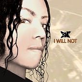 I Will Not by Bennie Noble