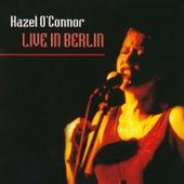 Live in Berlin de Hazel O'Connor