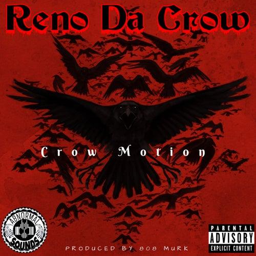 Crow Motion by Reno Da Crow