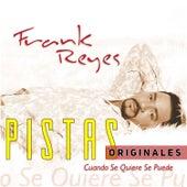 Cuando Se Quiere Se Puede (Pistas Originales) de Frank Reyes