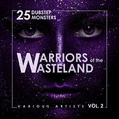 Warriors Of The Wasteland (25 Dubstep Monsters), Vol. 2 - EP de Various Artists