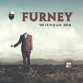 Without Me - Single de Furney