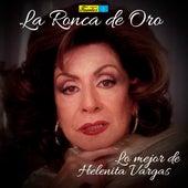La Ronca de Oro (Lo Mejor de Helenita Vargas) de Helenita Vargas