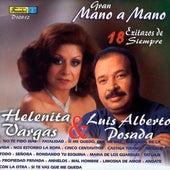 Gran Mano a Mano: Helenita Vargas y Luis Alberto Posada (18 Exitazos de Siempre) de Various Artists