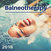 Balneotherapy 2018 - Spa Music for Day Spas, Zen Music for Meditation & Yoga de Best Relaxing SPA Music