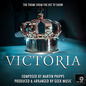 Victoria - The Suite - Main Theme by Geek Music