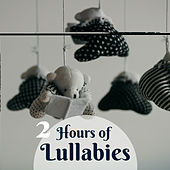 2 Hours of Lullabies - Relaxing Music for Babies, Toddlers and Newborn von Lullabies for Deep Meditation