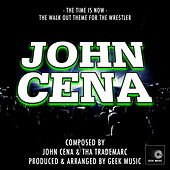John Cena  - The Time Is Now - Walk Out Theme by Geek Music